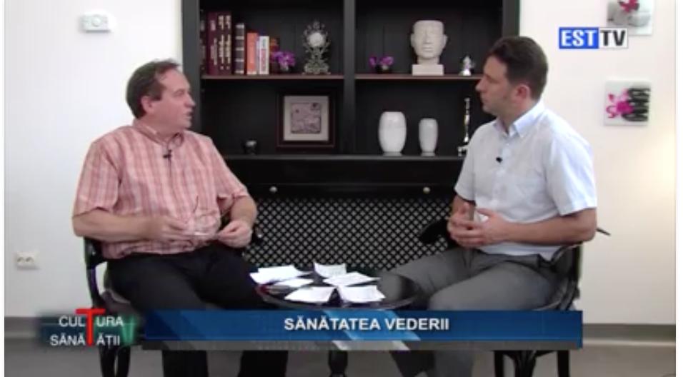 Dr.Postolache EstTV – Sanatatea vederii